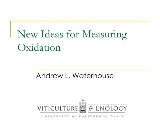 New Ideas for Measuring Oxidation