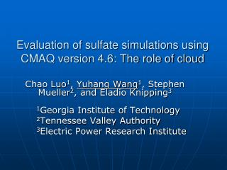 Evaluation of sulfate simulations using CMAQ version 4.6: The role of cloud
