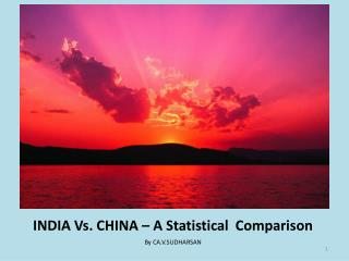 INDIA Vs. CHINA – A Statistical  Comparison
