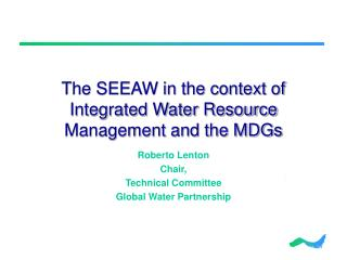 The SEEAW in the context of Integrated Water Resource Management and the MDGs