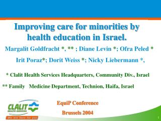 Improving care for minorities by health education in Israel.