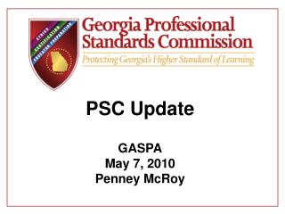 PSC Update GASPA May 7, 2010 Penney McRoy