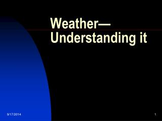 Weather—Understanding it
