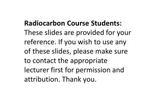 Radiocarbon Course Students:
