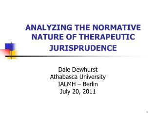 ANALYZING THE NORMATIVE NATURE OF THERAPEUTIC JURISPRUDENCE