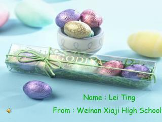 Name: Leiting From: Wei nan Xiaji high School