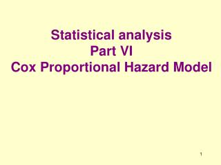 Statistical analysis Part VI Cox Proportional Hazard Model