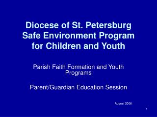 Diocese of St. Petersburg  Safe Environment Program  for Children and Youth