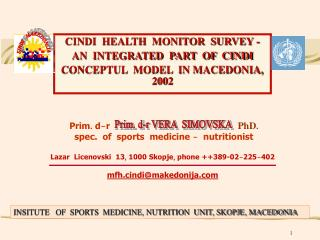 CINDI  HEALTH  MONITOR  SURVEY -   AN  INTEGRATED  PART  OF  CINDI   CONCEPTUL  MODEL  IN MACEDONIA, 2002