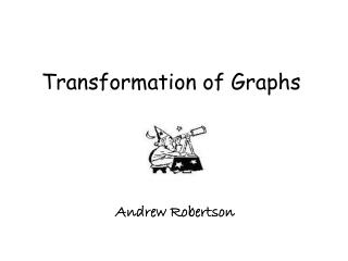 Transformation of Graphs