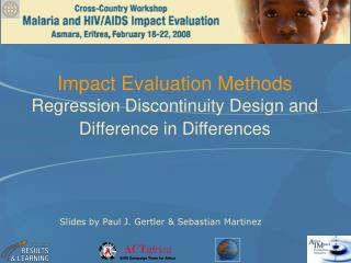 Impact Evaluation Methods Regression Discontinuity Design and Difference in Differences
