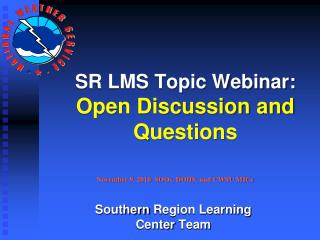 SR LMS Topic Webinar: Open Discussion and Questions