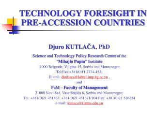 TECHNOLOGY FORESIGHT IN PRE-ACCESSION COUNTRIES