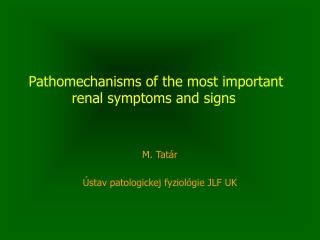 Pat h omechani s m s of the most important renal  sympt oms  a nd signs