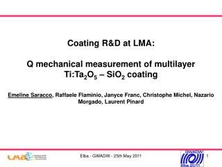 Coating R&D at LMA:  Q mechanical measurement of multilayer  Ti:Ta 2 O 5  – SiO 2  coating