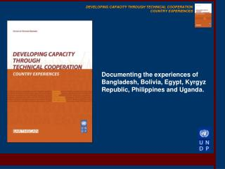 DEVELOPING CAPACITY THROUGH TECHNICAL COOPERATION COUNTRY EXPERIENCES