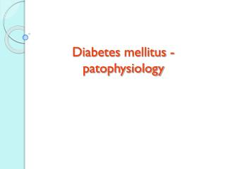 Diabetes  mellitus  -  patophysiology