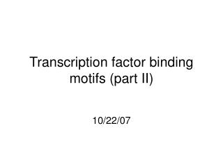 Transcription factor binding motifs (part II)