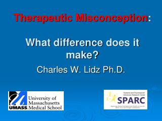 Therapeutic Misconception : What difference  does it make?