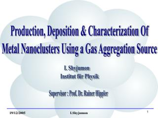 Production, Deposition & Characterization Of Metal Nanoclusters Using a Gas Aggregation Source