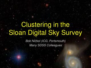 Clustering in the  Sloan Digital Sky Survey