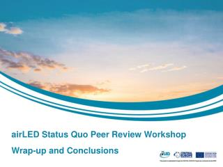 airLED  Status Quo Peer Review Workshop Wrap-up and Conclusions