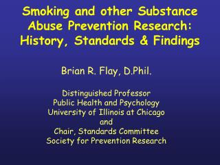 Smoking and other Substance Abuse Prevention Research: History, Standards & Findings