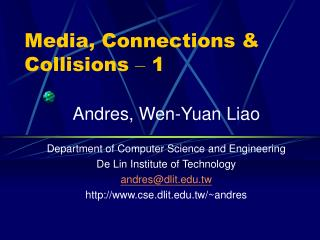 Media, Connections & Collisions  –  1