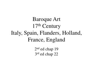 Baroque Art 17 th  Century Italy, Spain, Flanders, Holland, France, England