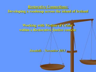 Restorative Connections:  Developing a roadmap across the island of Ireland