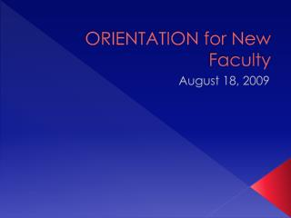 ORIENTATION for New Faculty