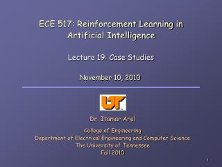 ECE 517: Reinforcement Learning in  Artificial Intelligence Lecture 19: Case Studies
