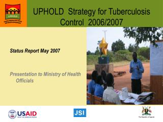 UPHOLD  Strategy for Tuberculosis Control  2006/2007