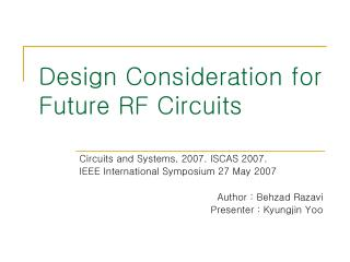Design Consideration for Future RF Circuits