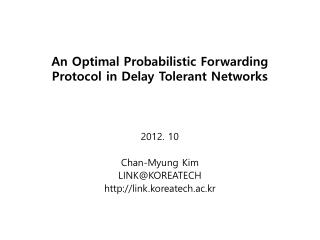 An Optimal Probabilistic Forwarding Protocol in Delay Tolerant Networks