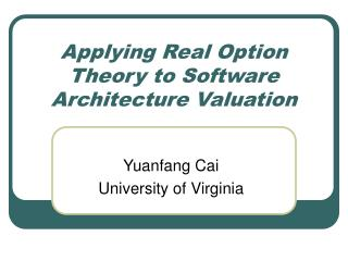 Applying Real Option Theory to Software Architecture Valuation
