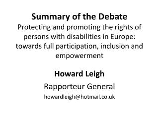 Howard Leigh  Rapporteur General  howardleigh@hotmail.co.uk