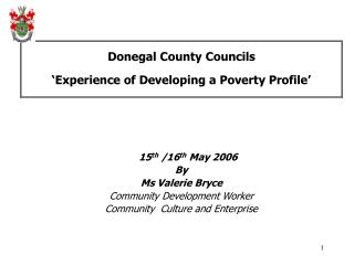 Donegal County Councils  'Experience of Developing a Poverty Profile'