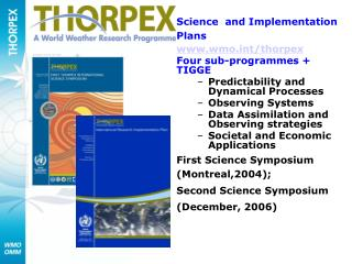 Science  and Implementation Plans wmot/thorpex Four sub-programmes + TIGGE