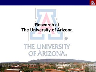 Research at  The University of Arizona