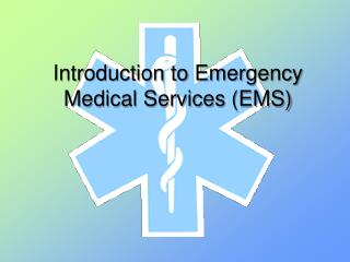 Introduction to Emergency Medical Services (EMS)