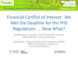Financial Conflict of Interest:  We Met the Deadline for the  PHS Regulations  . .  .Now  What?