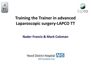 Training the Trainer in advanced Laparoscopic surgery-LAPCO TT Nader Francis & Mark Coleman