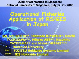 22nd APAN Meeting in Singapore National University of Singapore, July 17-21, 2006