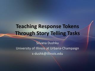 Teaching Response Tokens Through Story Telling Tasks
