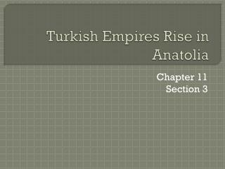 Turkish Empires Rise in Anatolia