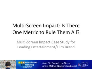 Multi-Screen Impact: Is There One Metric to Rule Them All?