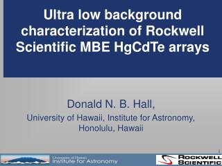 Ultra low background characterization of Rockwell Scientific MBE HgCdTe arrays