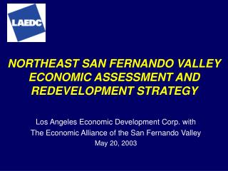 NORTHEAST SAN FERNANDO VALLEY ECONOMIC ASSESSMENT AND REDEVELOPMENT STRATEGY
