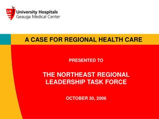 PRESENTED TO THE NORTHEAST REGIONAL LEADERSHIP TASK FORCE OCTOBER 30, 2006